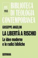 La libertà a rischio - Giuseppe Angelini