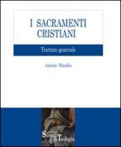 Copertina di 'I sacramenti cristiani. Trattato generale'