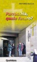 Parrocchia, quale futuro? - Ruccia Antonio