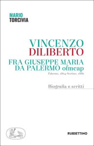 Copertina di 'Vincenzo Diliberto. Fra Giuseppe Maria da Palermo ofmcap'