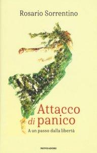 Copertina di 'Attacco di panico. A un passo dalla libertà'