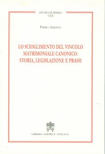 Copertina di 'Lo scioglimento del vincolo matrimoniale canonico: storia, legislazione e prassi'