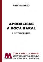 Apocalisse a Roca Baral e altri racconti - Righero Piero