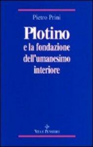 Copertina di 'Plotino e la fondazione dell'umanesimo interiore'