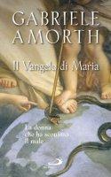 Il vangelo di Maria - Amorth Gabriele