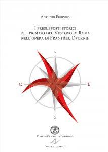Copertina di 'I presupposti storici del primato del Vescovo di Roma nell'opera di Frantisek Dvornik'
