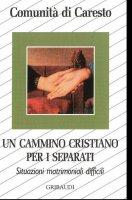 Un cammino cristiano per i separati. Situazioni matrimoniali difficili