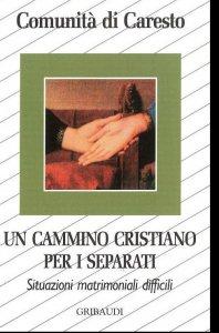 Copertina di 'Un cammino cristiano per i separati. Situazioni matrimoniali difficili'