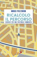 Ricalcolo il percorso - Mirko Pozzobon