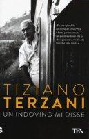 Un indovino mi disse - Terzani Tiziano