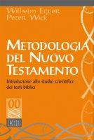 Metodologia del Nuovo Testamento - Wilhelm Egger, Peter Wick