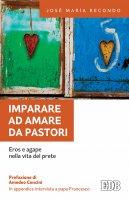 Imparare ad amare da pastori - José María Recondo