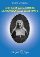 Suor Maria Marta Chambon e la devozione alle sante piaghe - Sandro Mancinelli