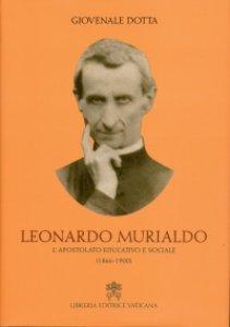 Copertina di 'Leonardo Murialdo. L'apostolo educativo e sociale (1866-1900)'