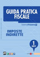 Guida Pratica Fiscale Imposte Indirette 1/2017 - Luca Bilancini