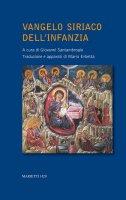 Vangelo siriaco dell'Infanzia. Un apocrifo dei primi secoli.