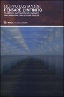 Pensare l'infinito. Filosofia e matematica dell'infinito in Bernard Bolzano e Georg Cantor - Costantini Filippo