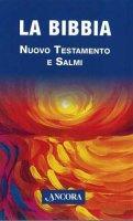 La Bibbia. Nuovo Testamento e Salmi