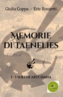 I soli di Artchana. Memorie di Taenelies - Coppa Giulia, Rossetti Eric