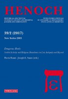 Henoch. 39/2 (2017): Dangerous Books. Scribal Activity and Religions Boundaries in Late Antiquity and Beyond.