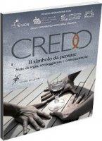 Credo. Il simbolo da pensare. Note di regia, sceneggiatura e comunicazione - Mauro Camattari, Marco Tibaldi, Bruno M. Zonellini