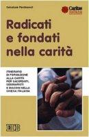 Radicati e fondati nella carità. Itinerario di formazione alla carità per sacerdoti, seminaristi e diaconi nella Chiesa italiana - Ferdinandi Salvatore