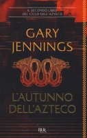 L' autunno dell'azteco - Jennings Gary