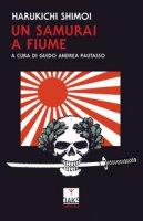 Un samurai a Fiume - Harukichi Shimoi