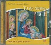 Tu sei nostra pace. Canti per la Messa di Natale - Fabio Avolio, Anna Maria Galliano