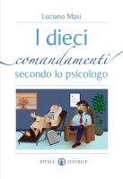 I dieci comandamenti secondo lo psicologo - Masi Luciano