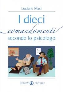 Copertina di 'I dieci comandamenti secondo lo psicologo'