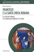 Francesco e la Santa Chiesa romana - Accrocca Felice