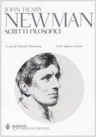 Scritti filosofici. Testo inglese a fronte - Newman John H.