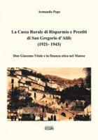 La Cassa Rurale di Risparmio e Prestiti di San Gregorio d'Alife (1921 - 1943). Don Giacomo Vitale e la finanza etica nel Matese - Pepe Armando