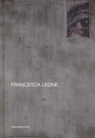 Francesca Leone. Ediz. italiana e inglese - Eccher Danilo