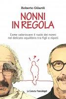 Nonni in regola - Roberto Gilardi