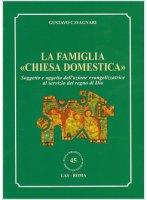 La famiglia «chiesa domestica» - Gustavo Cavagnari
