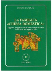 Copertina di 'La famiglia «chiesa domestica»'
