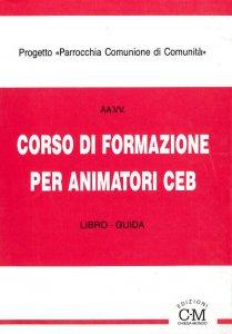 Copertina di 'Corso di formazione per animatori CEB'
