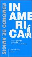 In America. Ediz. anastatica - De Amicis Edmondo