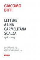 Lettere a una carmelitana scalza (1960-2013) - Giacomo Biffi