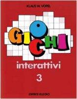 Giochi interattivi. Vol. 3 - Vopel Klaus