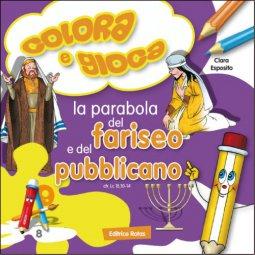 Copertina di 'Colora e gioca. La parabola del fariseo e del pubblicano'