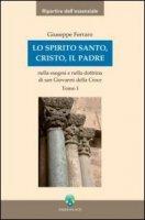 Lo Spirito Santo, Cristo, il Padre nella esegesi e nella dottrina di san Giovanni della Croce - Ferraro Giuseppe