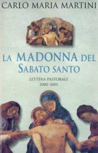 Copertina di 'La Madonna del sabato santo. Lettera pastorale 2000-2001'