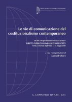 Le vie di comunicazione del costituzionalismo contemporaneo - AA. VV.