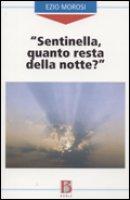 """""""Sentinella, quanto resta della notte?"""" - Ezio Morosi"""