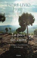 La pace del cuore - Livio Fanzaga