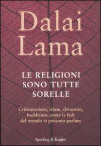 Copertina di 'Le religioni sono tutte sorelle'