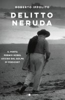 Delitto Neruda - Roberto Ippolito